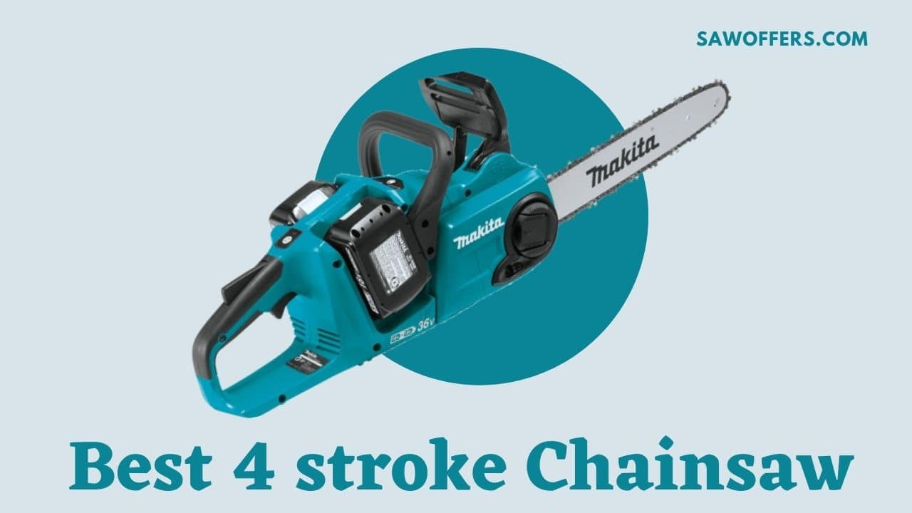 Best 4 stroke Chainsaw
