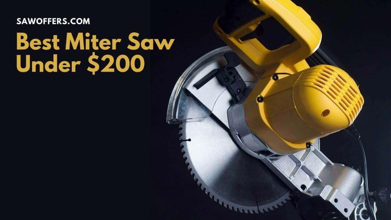 Best Miter Saw Under $200